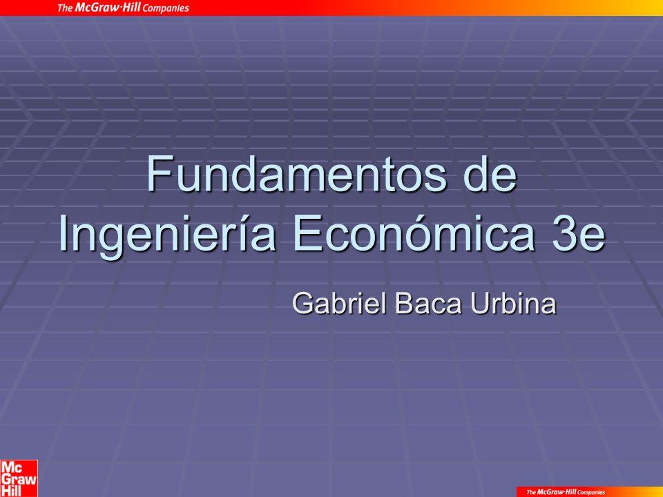 Fundamentos de Ingeniería Económica 3e Gabriel Baca Urbina