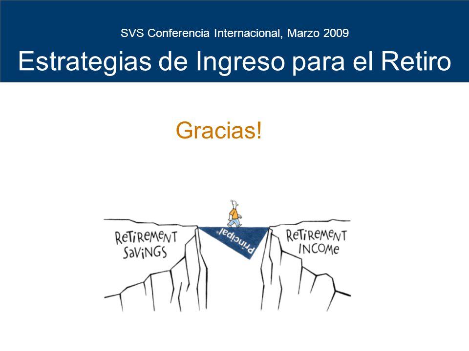 26 SVS Conferencia Internacional, Marzo 2009 Estrategias de Ingreso para el Retiro Gracias!