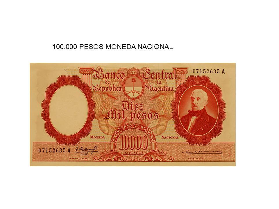 100.000 PESOS MONEDA NACIONAL