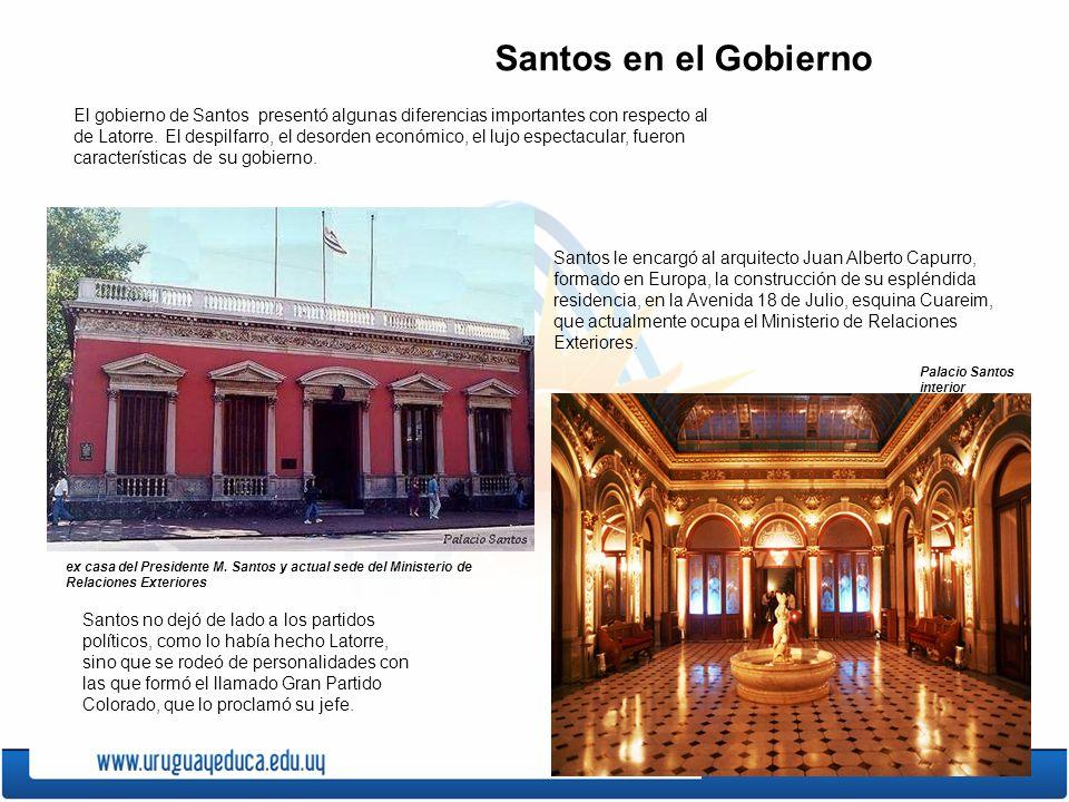 Santos en el Gobierno El gobierno de Santos presentó algunas diferencias importantes con respecto al de Latorre. El despilfarro, el desorden económico