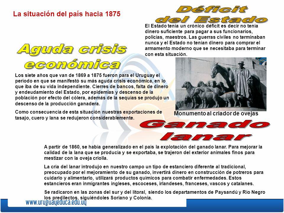 La situación del país hacia 1875 El Estado tenía un crónico déficit es decir no tenía dinero suficiente para pagar a sus funcionarios, policías, maest