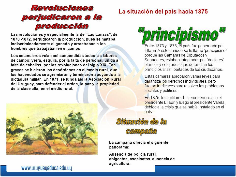 Las revoluciones y especialmente la de Las Lanzas, de 1870 -1872, perjudicaron la producción, pues se mataba indiscriminadamente el ganado y arrastrab