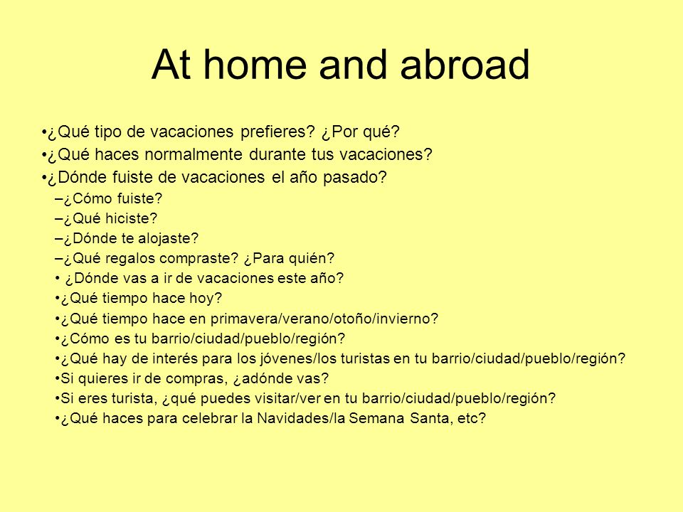 At home and abroad ¿Qué tipo de vacaciones prefieres.
