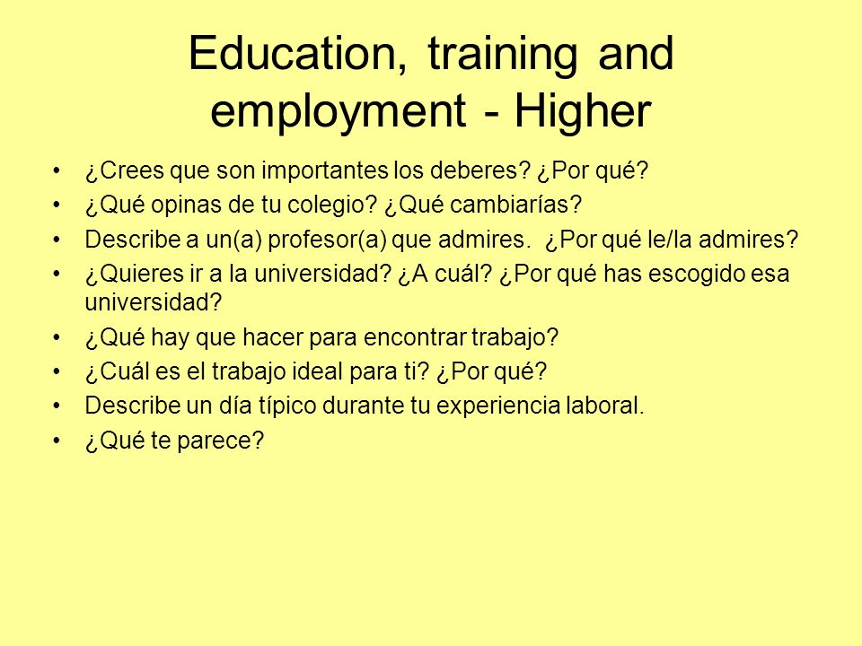 Education, training and employment - Higher ¿Crees que son importantes los deberes.
