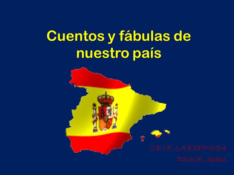 Cuentos y fábulas de nuestro país C.E.I.P. LA ESPINOSA Daimiel. Spain