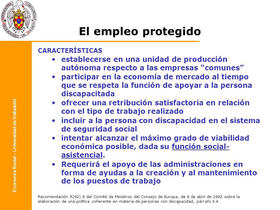 Economía Social – Universidad de Valladolid CARACTERÍSTICAS establecerse en una unidad de producción autónoma respecto a las empresas comunes particip