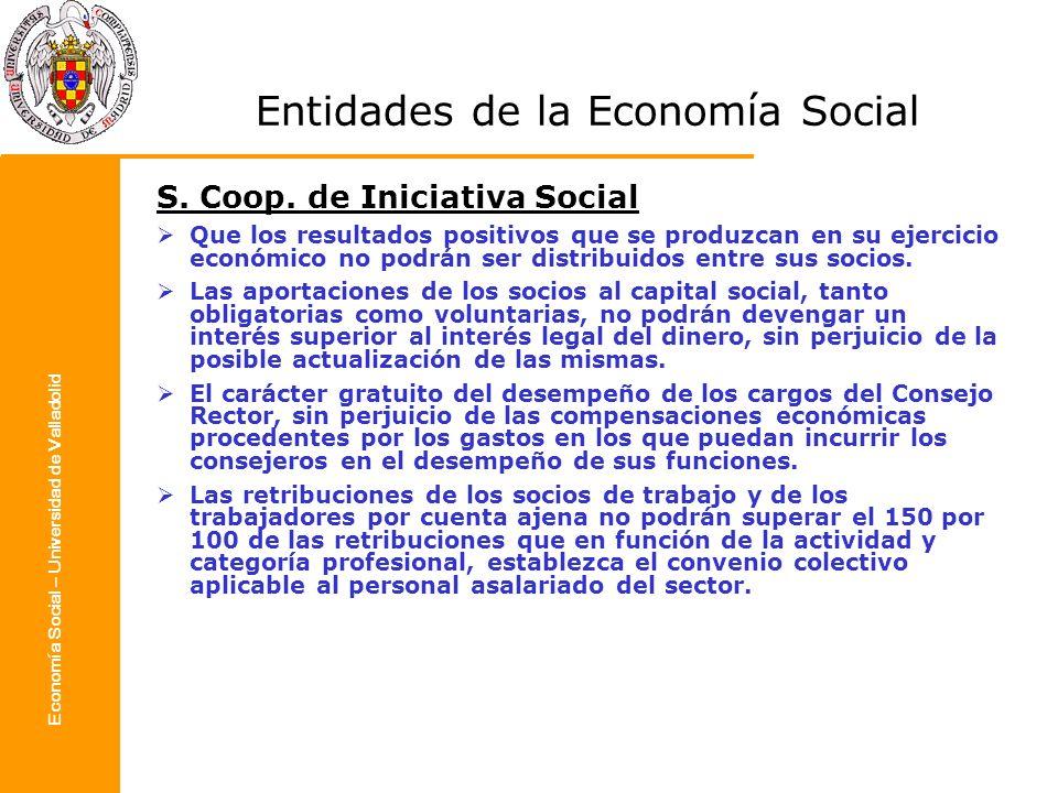 Economía Social – Universidad de Valladolid Entidades de la Economía Social S. Coop. de Iniciativa Social Que los resultados positivos que se produzca