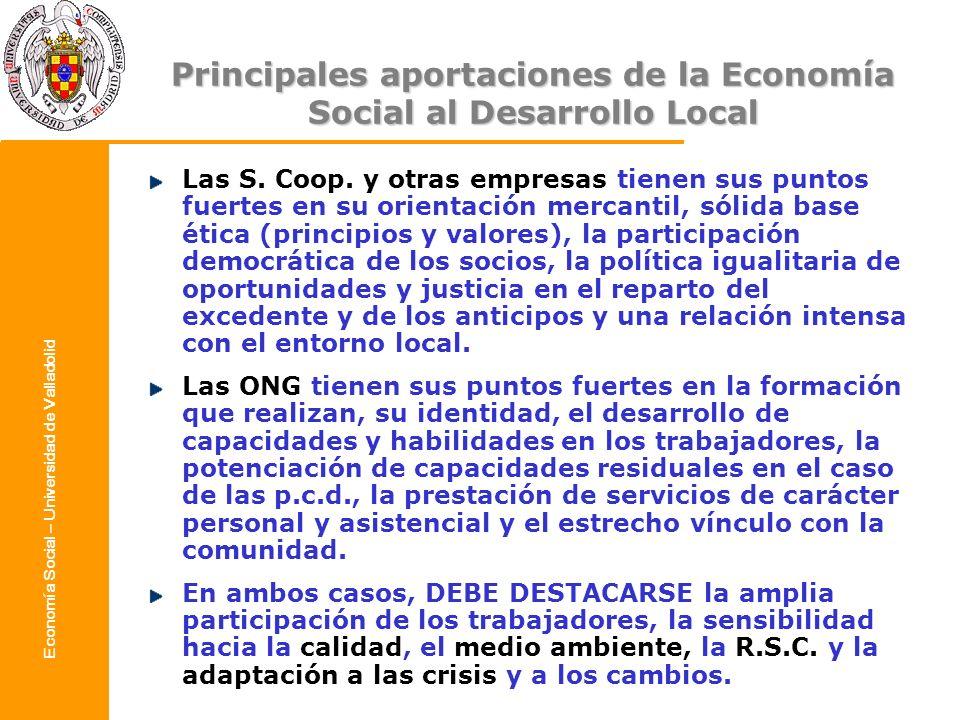 Economía Social – Universidad de Valladolid Principales aportaciones de la Economía Social al Desarrollo Local Las S. Coop. y otras empresas tienen su