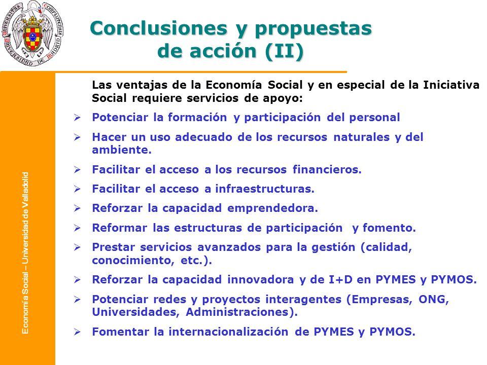 Economía Social – Universidad de Valladolid Conclusiones y propuestas de acción (II) Las ventajas de la Economía Social y en especial de la Iniciativa