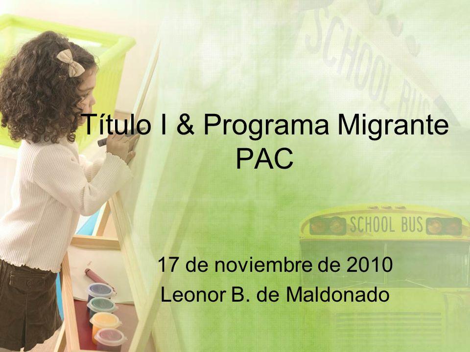 Título I & Programa Migrante PAC 17 de noviembre de 2010 Leonor B. de Maldonado