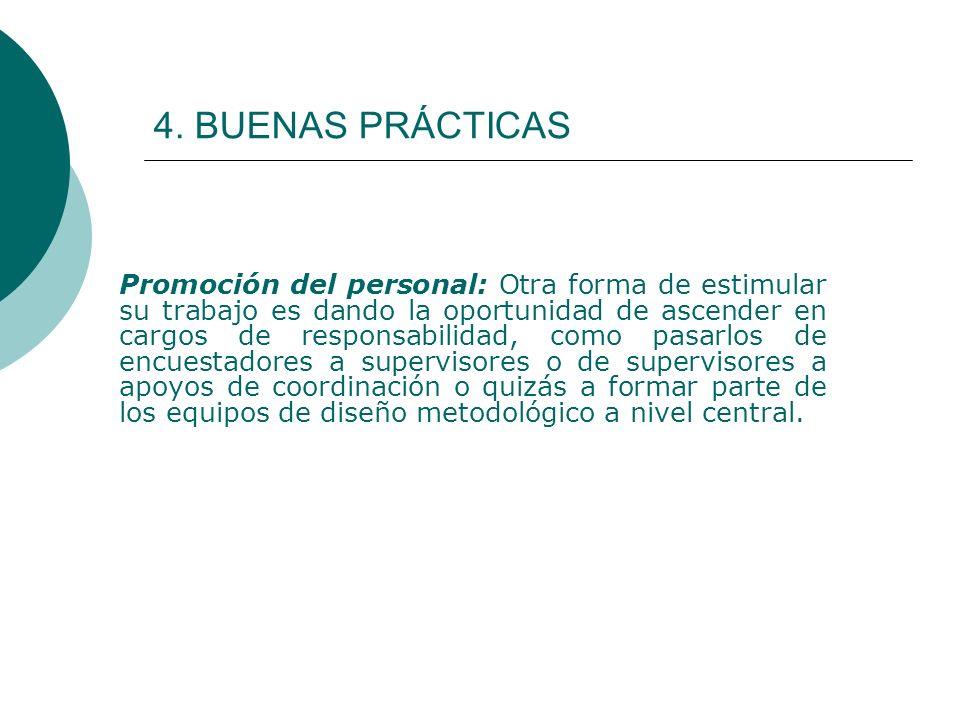 4. BUENAS PRÁCTICAS Promoción del personal: Otra forma de estimular su trabajo es dando la oportunidad de ascender en cargos de responsabilidad, como