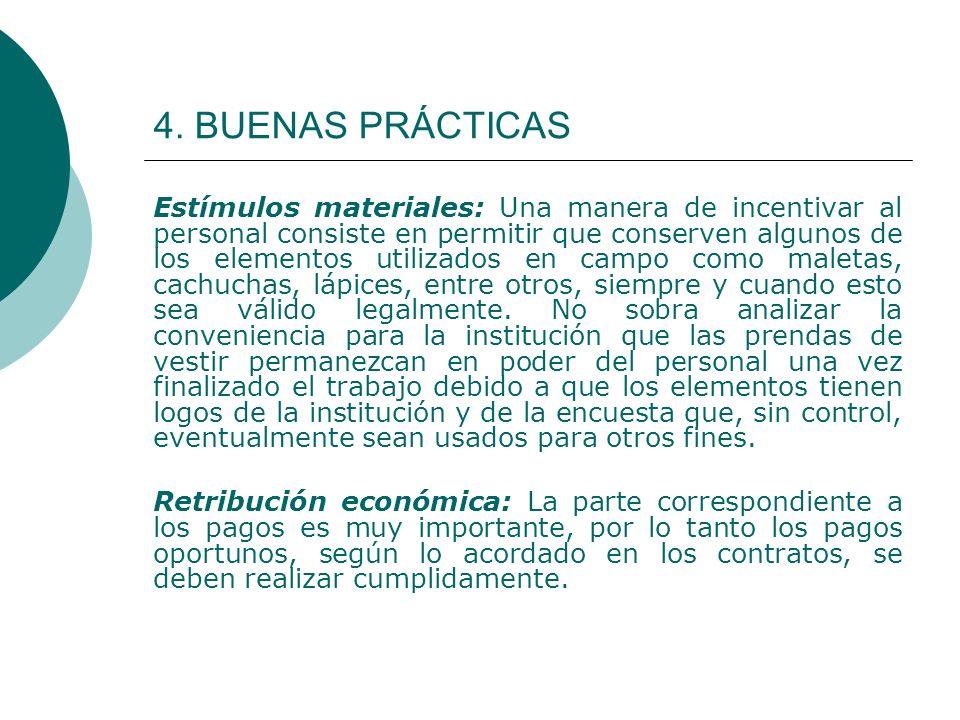 4. BUENAS PRÁCTICAS Estímulos materiales: Una manera de incentivar al personal consiste en permitir que conserven algunos de los elementos utilizados