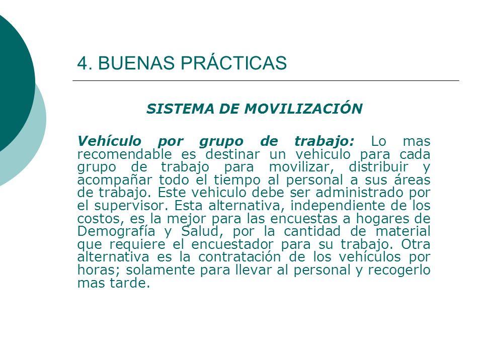 4. BUENAS PRÁCTICAS SISTEMA DE MOVILIZACIÓN Vehículo por grupo de trabajo: Lo mas recomendable es destinar un vehiculo para cada grupo de trabajo para