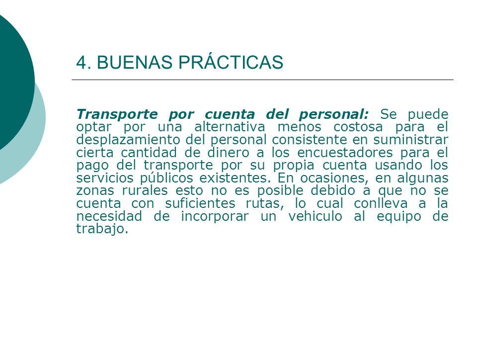 4. BUENAS PRÁCTICAS Transporte por cuenta del personal: Se puede optar por una alternativa menos costosa para el desplazamiento del personal consisten