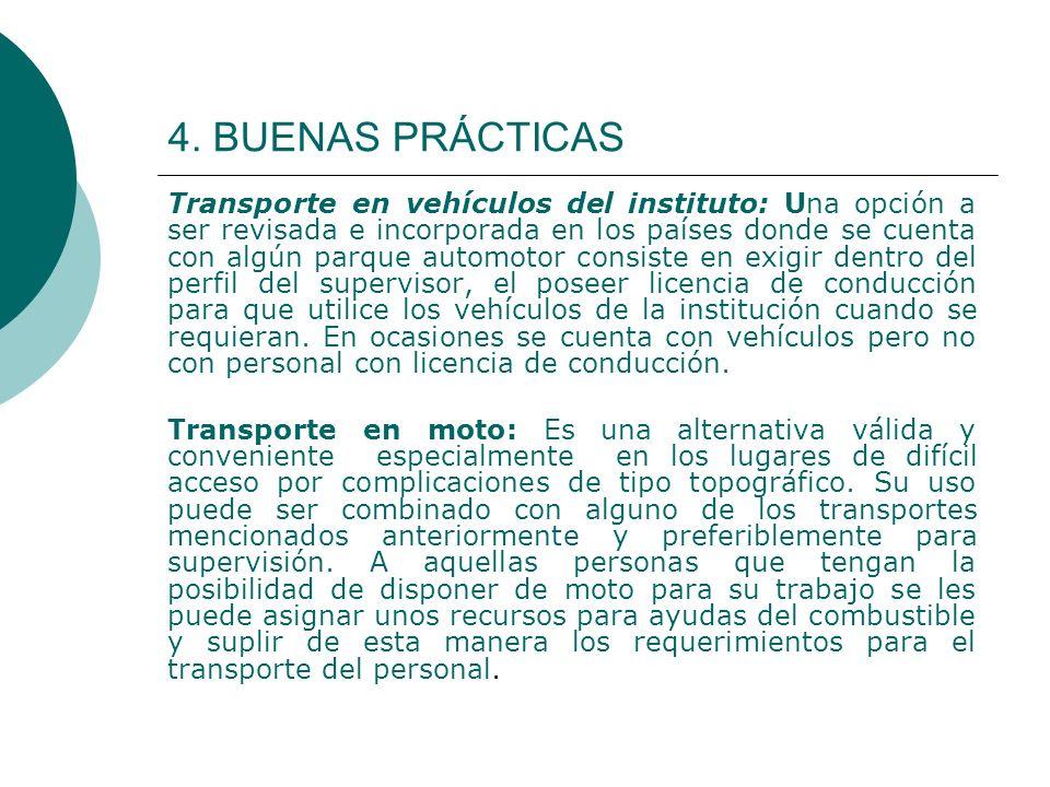 4. BUENAS PRÁCTICAS Transporte en vehículos del instituto: Una opción a ser revisada e incorporada en los países donde se cuenta con algún parque auto