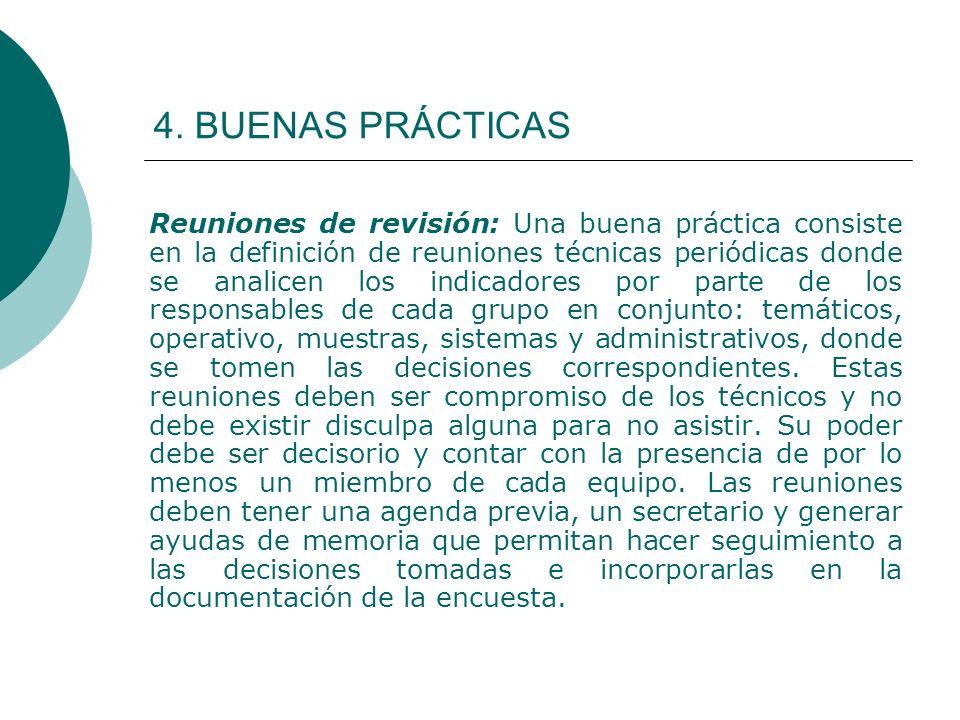 4. BUENAS PRÁCTICAS Reuniones de revisión: Una buena práctica consiste en la definición de reuniones técnicas periódicas donde se analicen los indicad