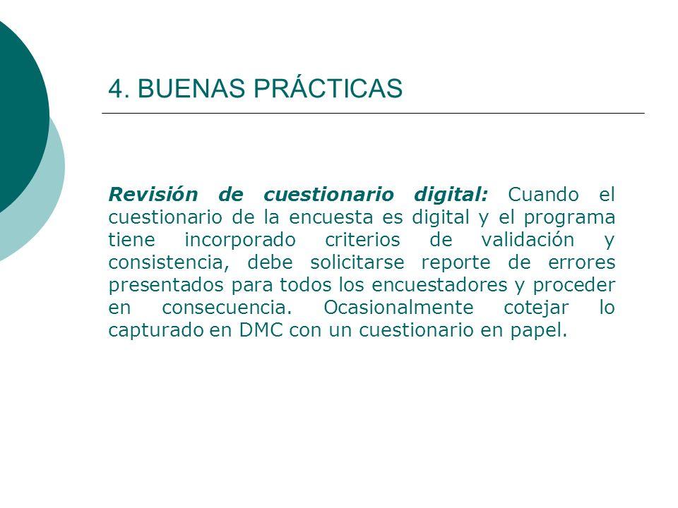 4. BUENAS PRÁCTICAS Revisión de cuestionario digital: Cuando el cuestionario de la encuesta es digital y el programa tiene incorporado criterios de va