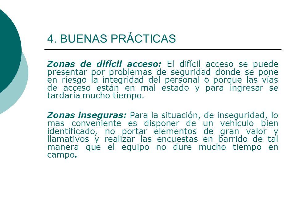 4. BUENAS PRÁCTICAS Zonas de difícil acceso: El difícil acceso se puede presentar por problemas de seguridad donde se pone en riesgo la integridad del