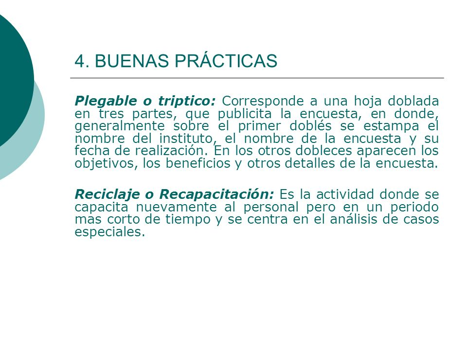 4. BUENAS PRÁCTICAS Plegable o triptico: Corresponde a una hoja doblada en tres partes, que publicita la encuesta, en donde, generalmente sobre el pri