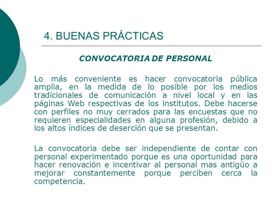 4. BUENAS PRÁCTICAS CONVOCATORIA DE PERSONAL Lo más conveniente es hacer convocatoria pública amplia, en la medida de lo posible por los medios tradic