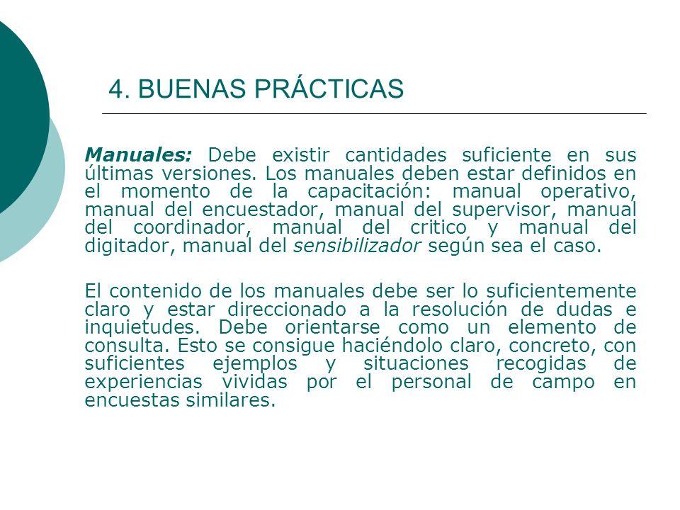 4. BUENAS PRÁCTICAS Manuales: Debe existir cantidades suficiente en sus últimas versiones. Los manuales deben estar definidos en el momento de la capa