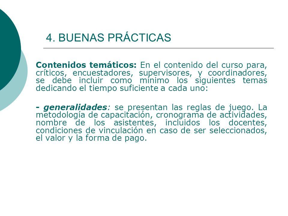 4. BUENAS PRÁCTICAS Contenidos temáticos: En el contenido del curso para, críticos, encuestadores, supervisores, y coordinadores, se debe incluir como