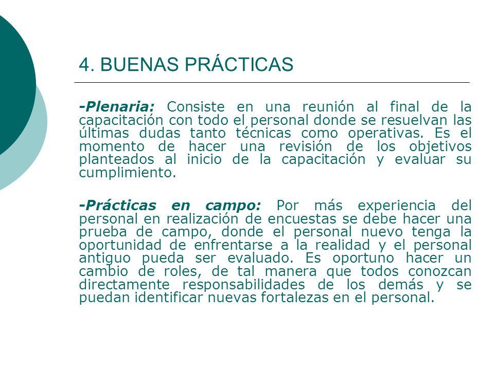 4. BUENAS PRÁCTICAS -Plenaria: Consiste en una reunión al final de la capacitación con todo el personal donde se resuelvan las últimas dudas tanto téc