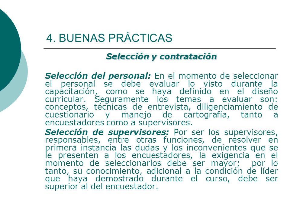 4. BUENAS PRÁCTICAS Selección y contratación Selección del personal: En el momento de seleccionar el personal se debe evaluar lo visto durante la capa