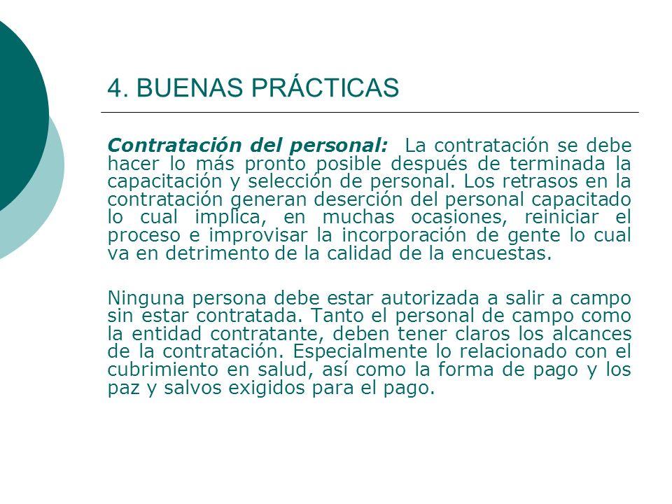 4. BUENAS PRÁCTICAS Contratación del personal: La contratación se debe hacer lo más pronto posible después de terminada la capacitación y selección de