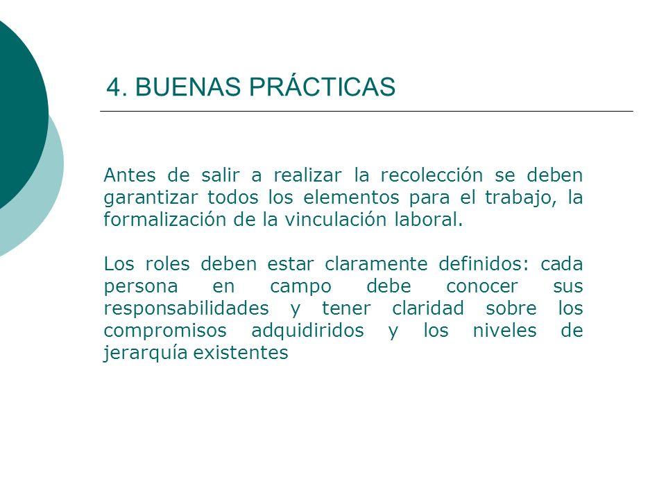 4. BUENAS PRÁCTICAS Antes de salir a realizar la recolección se deben garantizar todos los elementos para el trabajo, la formalización de la vinculaci