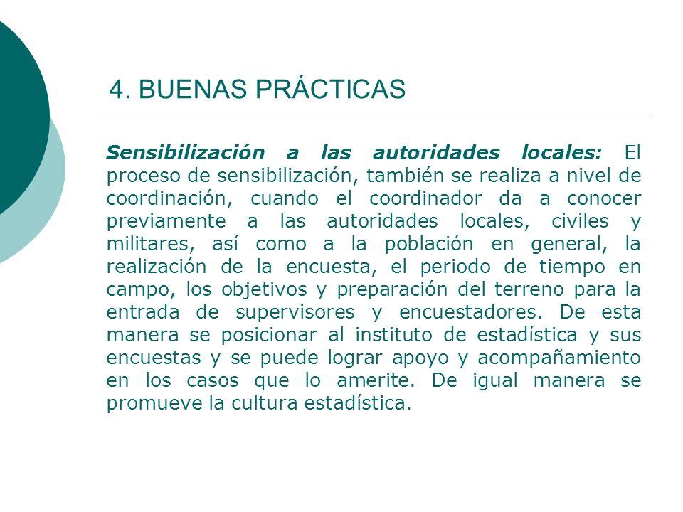 4. BUENAS PRÁCTICAS Sensibilización a las autoridades locales: El proceso de sensibilización, también se realiza a nivel de coordinación, cuando el co