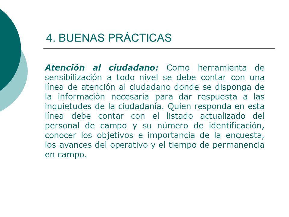 4. BUENAS PRÁCTICAS Atención al ciudadano: Como herramienta de sensibilización a todo nivel se debe contar con una línea de atención al ciudadano dond