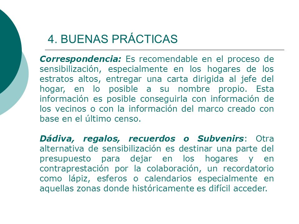 4. BUENAS PRÁCTICAS Correspondencia: Es recomendable en el proceso de sensibilización, especialmente en los hogares de los estratos altos, entregar un