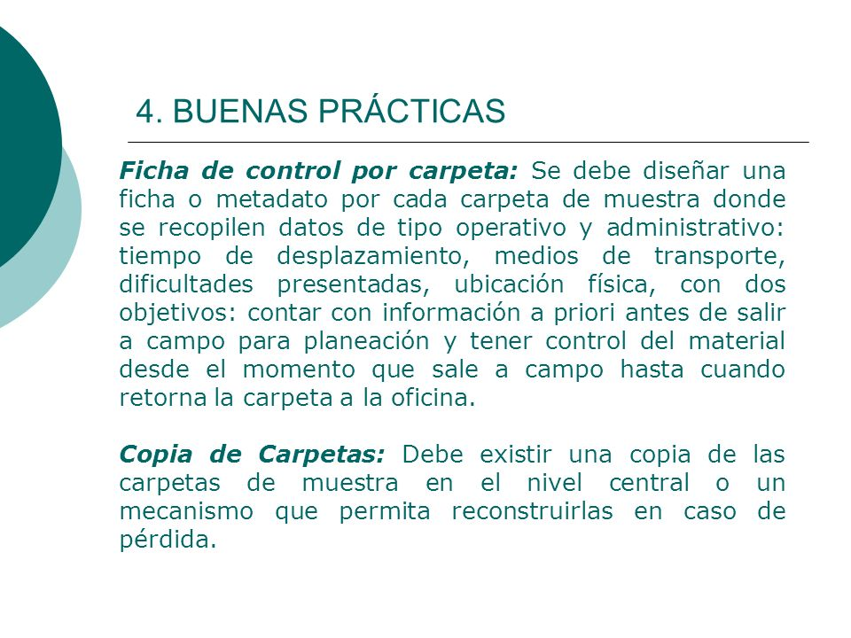 4. BUENAS PRÁCTICAS Ficha de control por carpeta: Se debe diseñar una ficha o metadato por cada carpeta de muestra donde se recopilen datos de tipo op