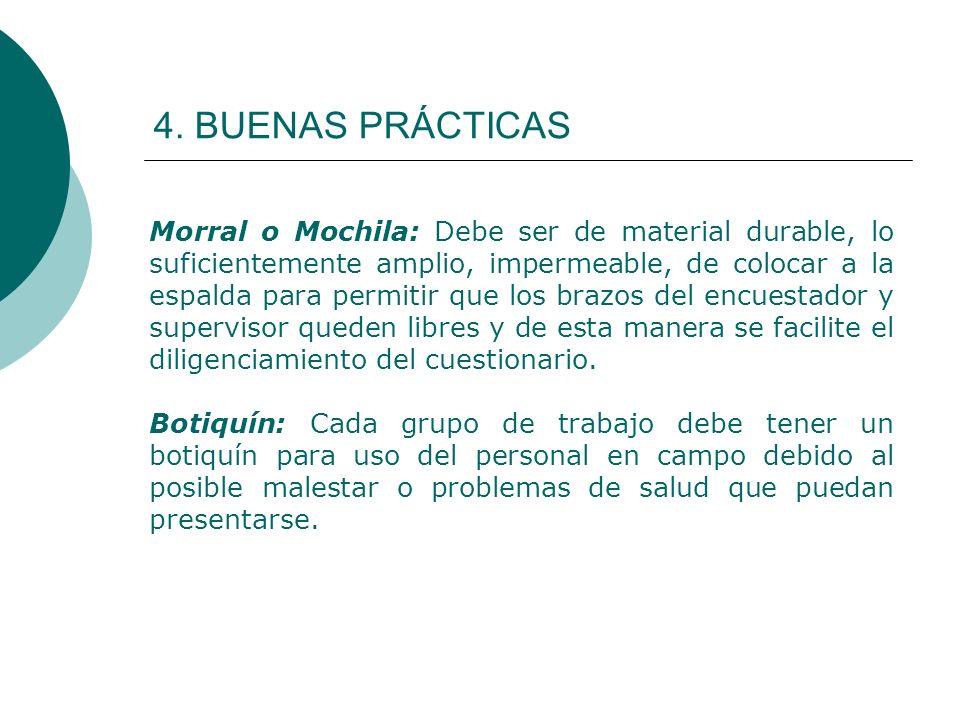 4. BUENAS PRÁCTICAS Morral o Mochila: Debe ser de material durable, lo suficientemente amplio, impermeable, de colocar a la espalda para permitir que