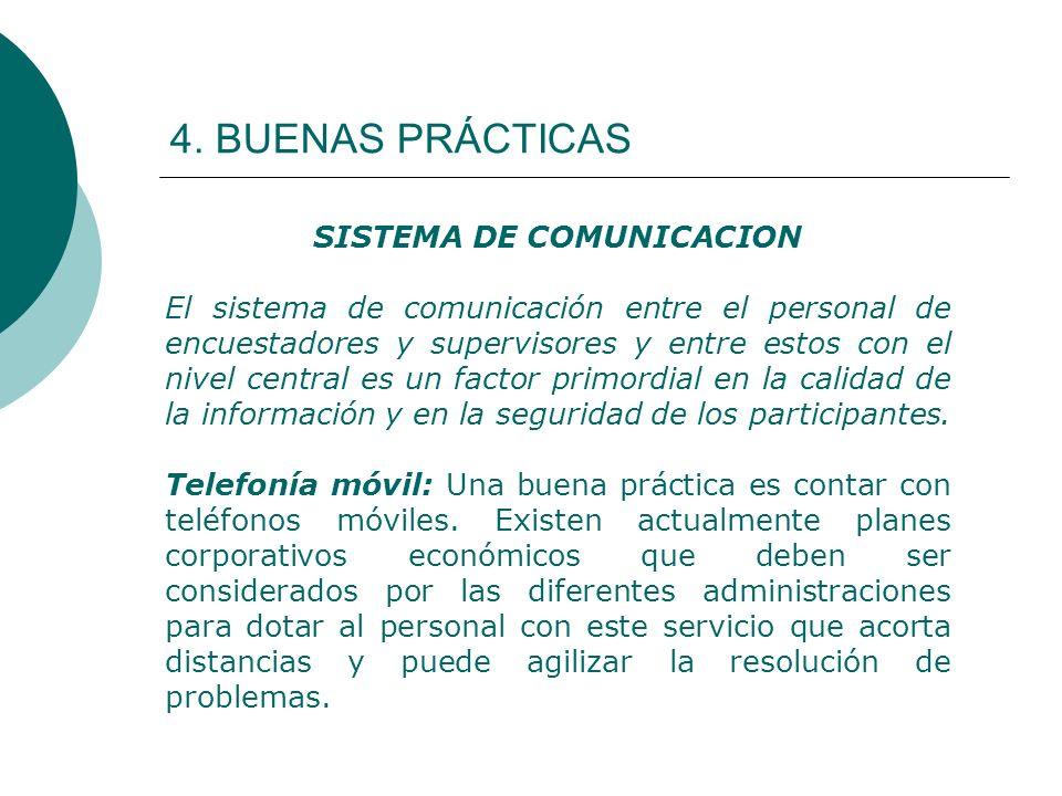 4. BUENAS PRÁCTICAS SISTEMA DE COMUNICACION El sistema de comunicación entre el personal de encuestadores y supervisores y entre estos con el nivel ce