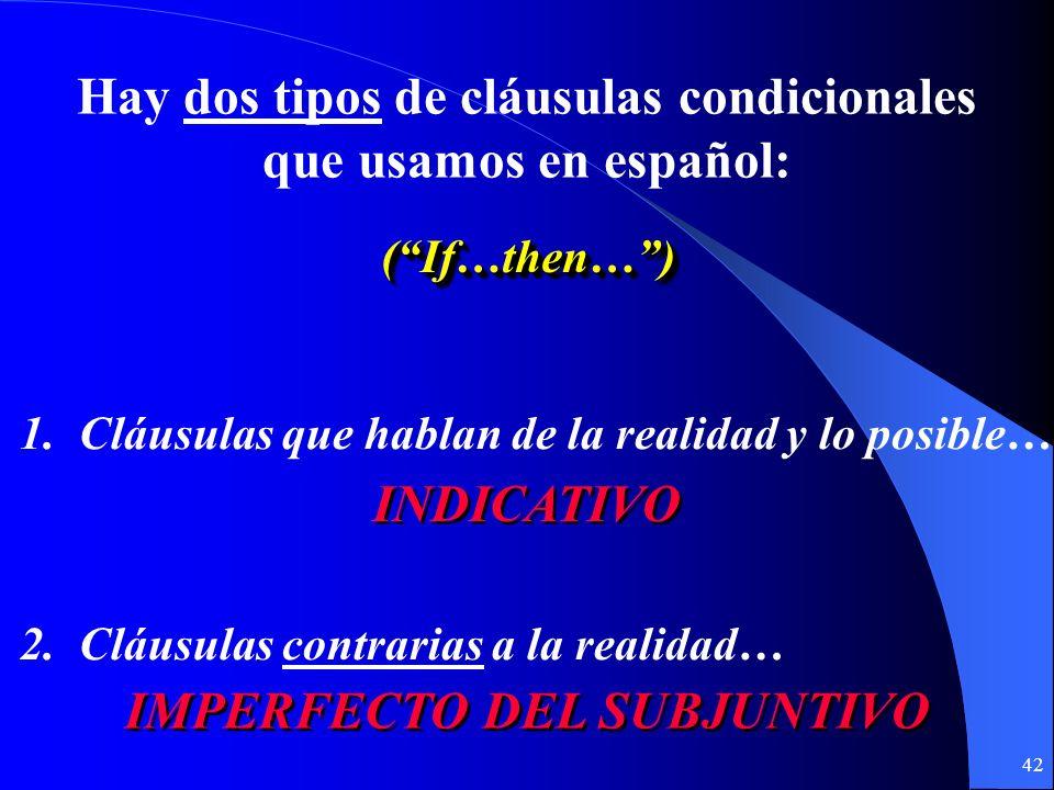 41 Conditional Clauses (Las Cláusulas Condicionales) (Las Cláusulas con si)