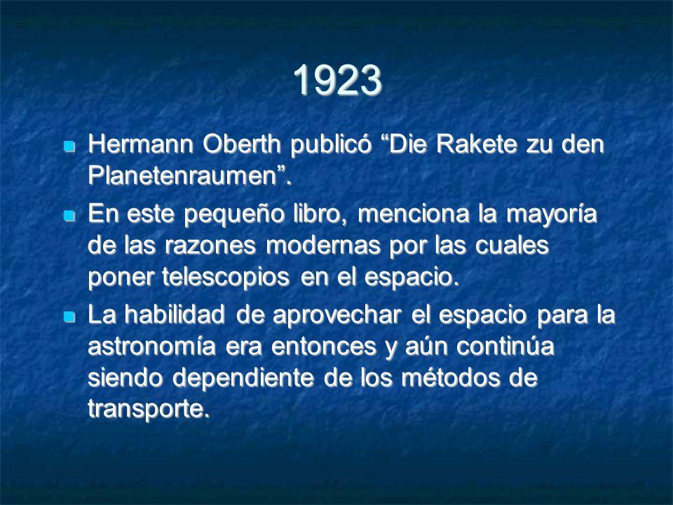 1923 Hermann Oberth publicó Die Rakete zu den Planetenraumen.
