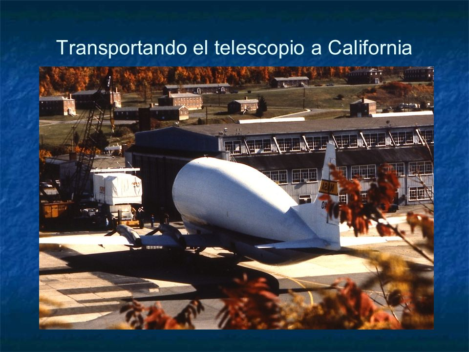 Transportando el telescopio a California