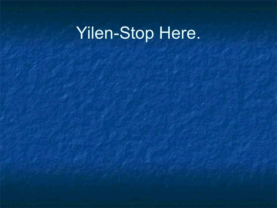 Yilen-Stop Here.