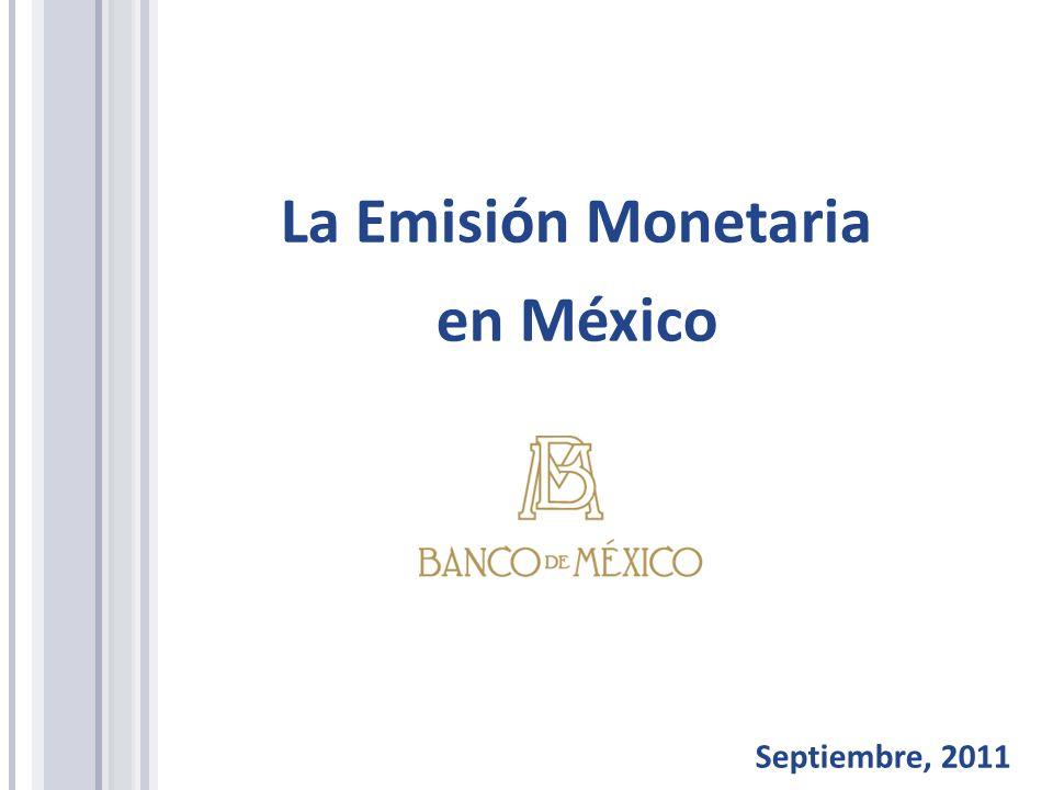 La Emisión Monetaria en México Septiembre, 2011