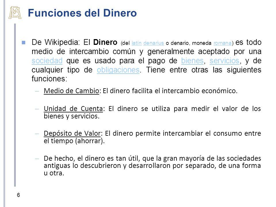 Funciones del Dinero De Wikipedia: El Dinero (del latín denarius o denario, moneda romana) es todo medio de intercambio común y generalmente aceptado