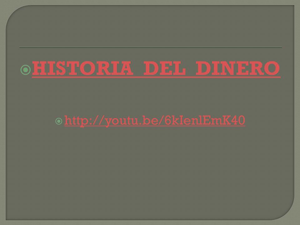 HISTORIA DEL DINERO http://youtu.be/6kIenlEmK40