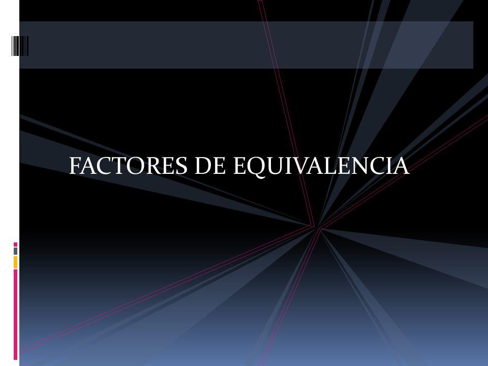 FACTORES DE EQUIVALENCIA
