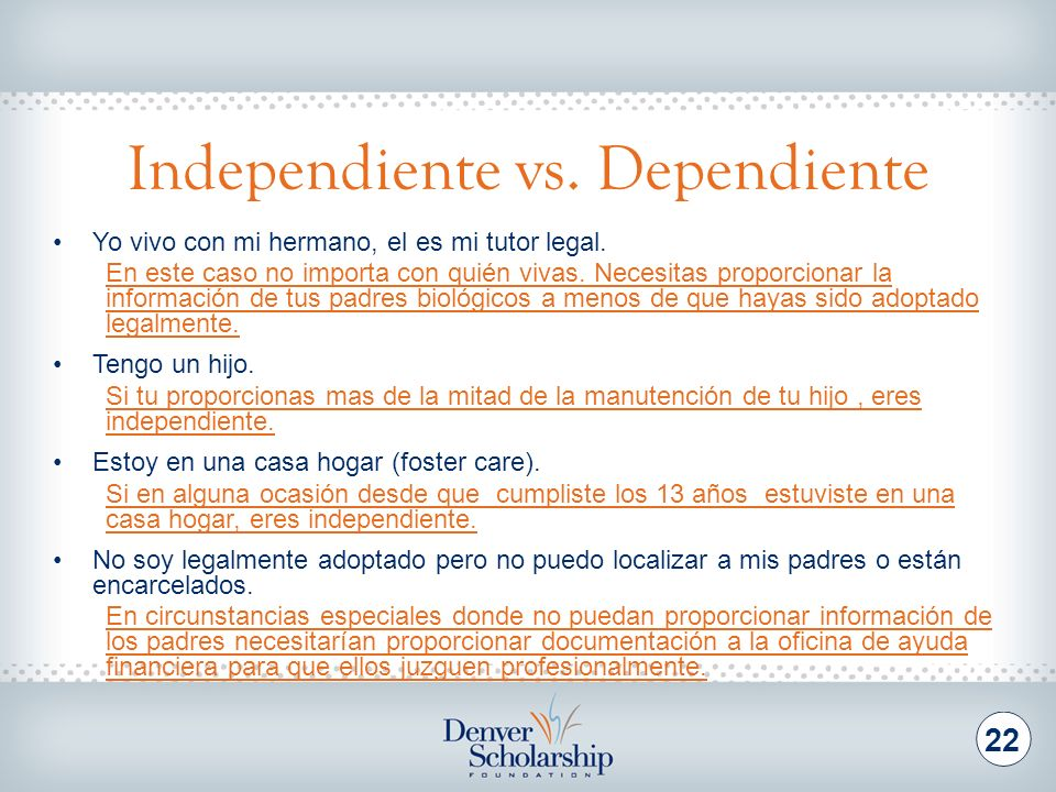 Independiente vs.Dependiente 22 Yo vivo con mi hermano, el es mi tutor legal.