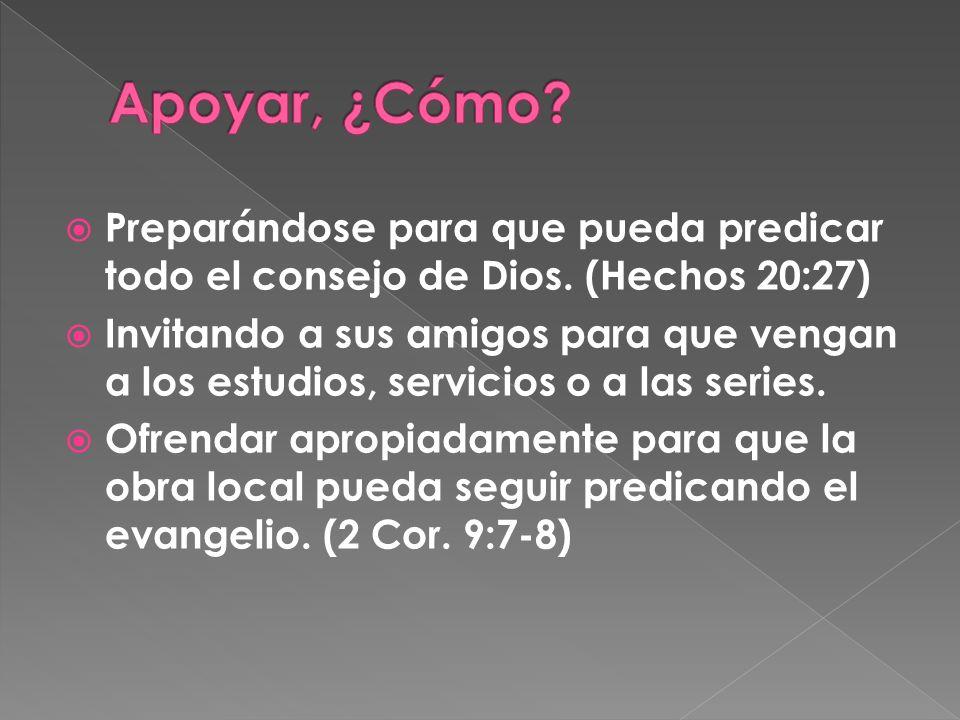 Preparándose para que pueda predicar todo el consejo de Dios.