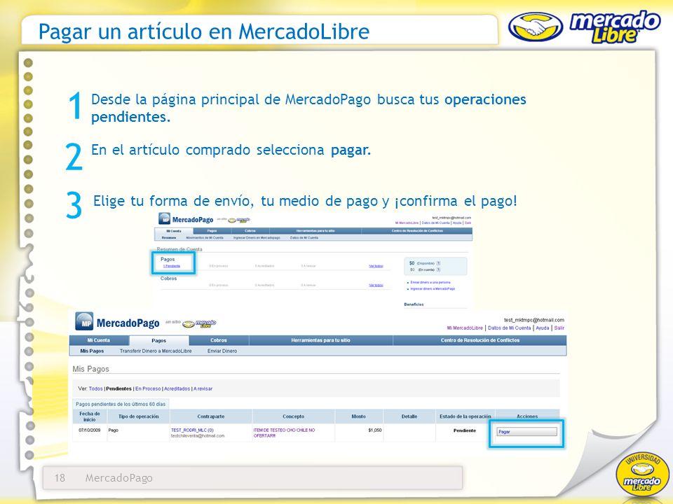 MercadoPago18 Pagar un artículo en MercadoLibre Desde la página principal de MercadoPago busca tus operaciones pendientes. 1 3 Elige tu forma de envío