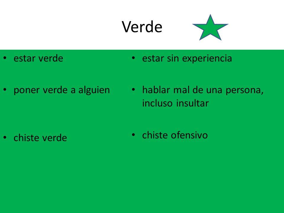 Verde estar verde poner verde a alguien chiste verde estar sin experiencia hablar mal de una persona, incluso insultar chiste ofensivo