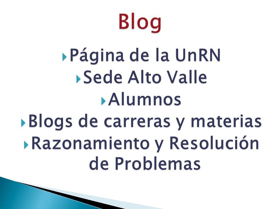 Página de la UnRN Página de la UnRN Sede Alto Valle Sede Alto Valle Alumnos Alumnos Blogs de carreras y materias Blogs de carreras y materias Razonamiento y Resolución de Problemas Razonamiento y Resolución de Problemas
