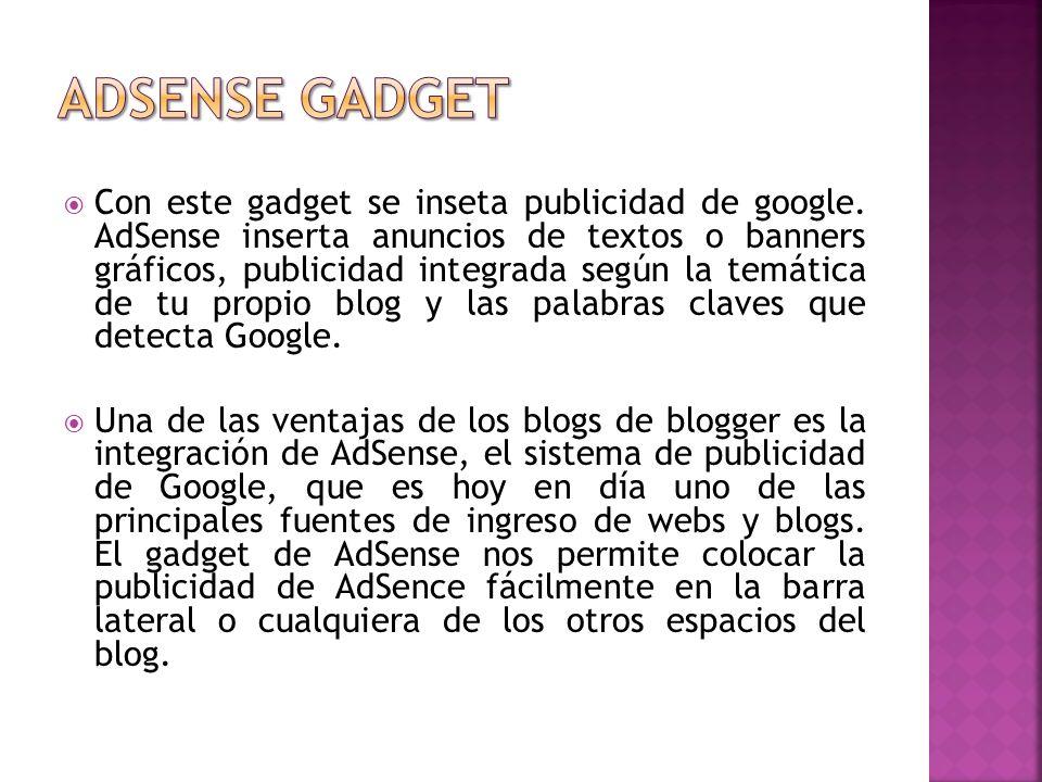 Con este gadget se inseta publicidad de google.